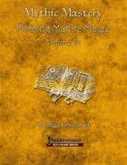 Mythic Mastery - Missing Mythic Magic Volume VI