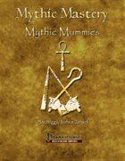 Mythic Mastery - Mythic Mummies