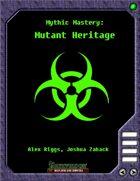 Mythic Mastery - Mutant Heritage