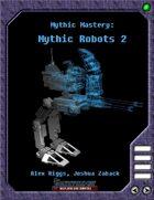 Mythic Mastery - Mythic Robots 2