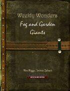 Weekly Wonders - Fog and Garden Giants