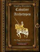 Weekly Wonders - Cavalier Archetypes