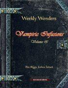 Weekly Wonders - Vampiric Infusions Volume I