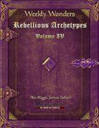 Weekly Wonders - Rebellious Archetypes Volume IV