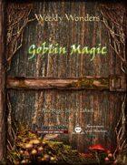 Weekly Wonders - Goblin Magic