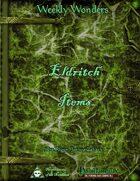 Weekly Wonders - Eldritch Items