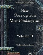 Weekly Wonders: New Corruption Manifestations Volume II