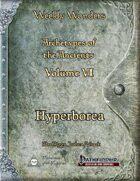 Weekly Wonders - Archetypes of the Ancients Volume VI - Hyperborea