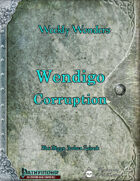 Weekly Wonders: Wendigo Corruption