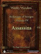 Weekly Wonders - Archetypes of Intrigue Volume IV - Assassins