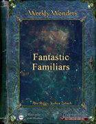 Weekly Wonders - Fantastic Familiars