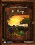 Ancestral Options - Halflings