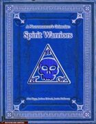 A Necromancer's Grimoire: Spirit Warriors