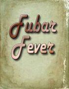 FUBAR Fever