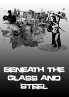 Beneath the Glass and Steel - Issue #03