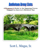 Antietam Army Lists: A Wargamer's Guide to the Opposing Armies Engaged on America's Bloodiest Day
