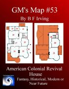 GM's Maps #53: American Colonial Revival House
