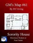 GM's Maps #61: Sorority House