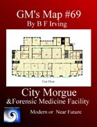 GM's Map #69 Morgue and Forensic Medical Center