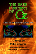 The Dark Prophecy of Oz - Part 1: Shadows Under Oz