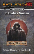 BattleTech: Silent-Reapers-Zyklus 3 - In Blakes Namen (EPUB) als Download kaufen
