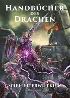 Handbücher des Drachen - Spielleiterwillkür!