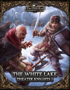 The Dark Eye - The White Lake (Theater Knights I)