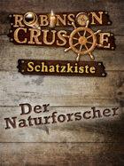 Robinson Crusoe Schatzkiste - Der Naturforscher