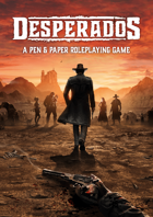 Desperados: A Pen and Paper Roleplaying Game