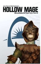 Breachworld Player Race Folio #2 - Hollow Mage