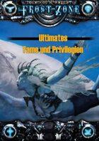 Frostzone Ultimates: Fame und Privilegien