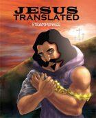 Jesus Translated-Steampunk: THE CROSS