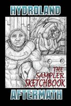 Hydroland: Aftermath, The Sampler Sketchbook by R-Squared Comicz and Weapon Press
