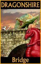 DRAGONSHIRE: Gargoyle Bridge