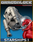DRAGONLOCK Ultimate: Starships Part 1