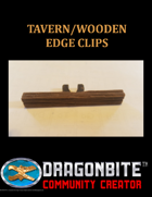 Tavern/Wood Edge Clips