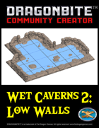 Wet Caverns 2: Low Walls