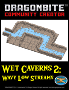 Wet Caverns 2: Wavy Low Streams