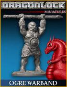 DRAGONLOCK Miniatures: Ogre Warband