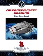 Advanced Fleet Designs: Titan Class Scout