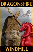DRAGONSHIRE: Windmill & Cottage