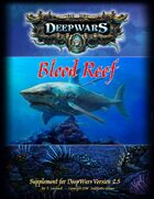 DeepWars - Blood Reef Campaign Supplement