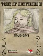 Tome of Munitions 2: True Grit