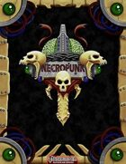 Necropunk Campaign Setting