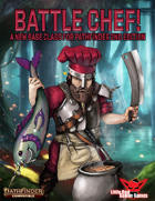 Battle Chef (Pathfinder 2nd Edition Base Class)