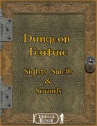 Dungeon Feature - Sights, Smells & Sounds