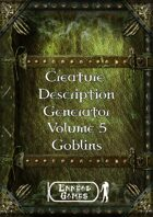 Creature Description Generator Volume 5 - Goblin