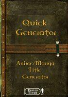 Quick Generator - Anime/Manga Title Generator