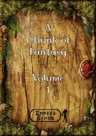 A Chunk of Fantasy Volume 1