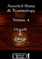 Assorted Slang and Terminology - Volume 4 - Occult & Magic